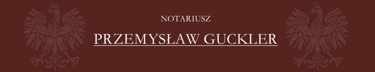 Notariusz Przemysław Guckler